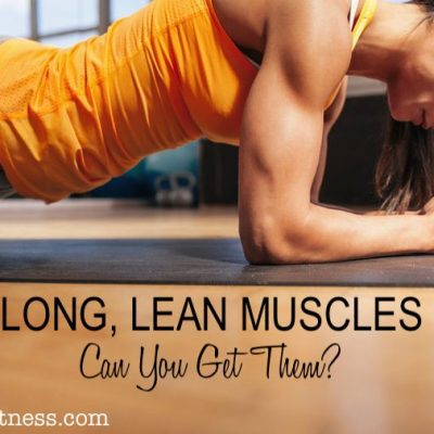Long, Lean Muscles??